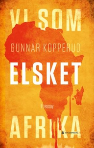 Vi som elsket Afrika (ebok) av Gunnar Kopperu