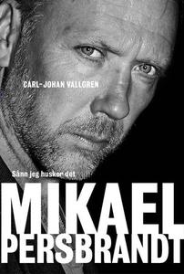 Mikael Persbrandt (ebok) av Carl-Johan Vallgr