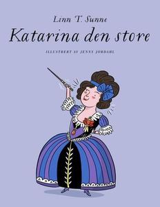Katarina den store (ebok) av Linn T. Sunne