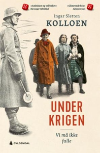 Under krigen (ebok) av Ingar Sletten Kolloen