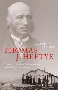 Thomas J. Heftye (ebok) av Karsten Alnæs