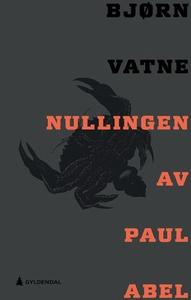 Nullingen av Paul Abel (ebok) av Bjørn Vatne