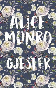 Gjester (ebok) av Alice Munro