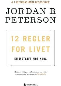 12 regler for livet (ebok) av Jordan B. Peter