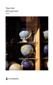 Kjent og fremmed (ebok) av Teju Cole
