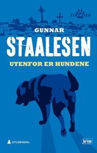 Utenfor er hundene (ebok) av Gunnar Staalesen