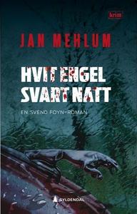 Hvit engel, svart natt (ebok) av Jan Mehlum