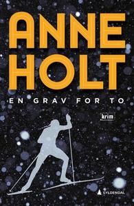 En grav for to (ebok) av Anne Holt