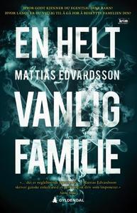En helt vanlig familie (ebok) av Mattias Edva