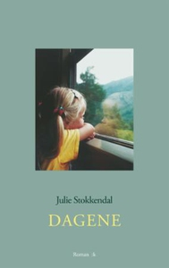 Dagene (ebok) av Julie Stokkendal
