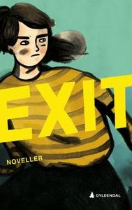 Exit (ebok) av Ukjent, Arne Svingen, Linn T.
