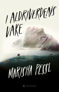 I Aldriverdens vake (ebok) av Marisha Pessl