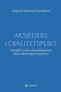 Aksjeeiers lojalitetsplikt (ebok) av Margreth