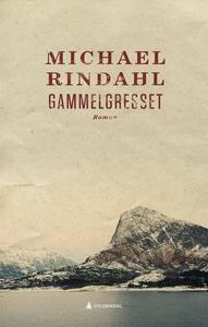 Gammelgresset (ebok) av Michael Rindahl
