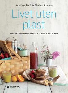 Livet uten plast (ebok) av Anneliese Bunk, Na