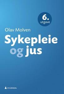 Sykepleie og jus (ebok) av Olav Molven