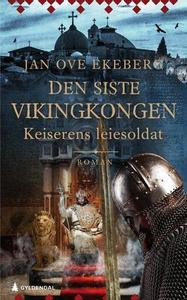 Keiserens leiesoldat (ebok) av Jan Ove Ekeber