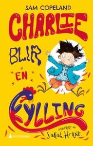 Charlie blir en kylling (ebok) av Sam Copelan