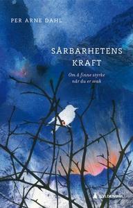 Sårbarhetens kraft (ebok) av Per Arne Dahl
