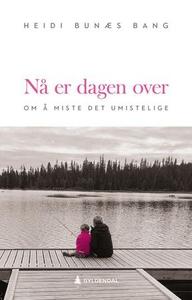 Nå er dagen over (ebok) av Heidi Bunæs Bang