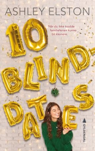 10 blinddates (ebok) av Ashley Elston