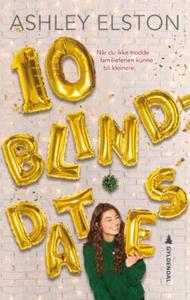 10 blinddates (ebok) av Ashley Elston