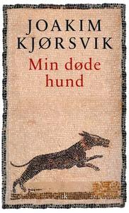 Min døde hund (ebok) av Joakim Kjørsvik