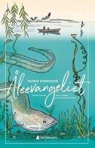 Åleevangeliet (ebok) av Patrik Svensson