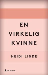 En virkelig kvinne (ebok) av Heidi Linde