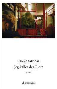Jeg kaller deg Pjotr (ebok) av Hanne Ramsdal