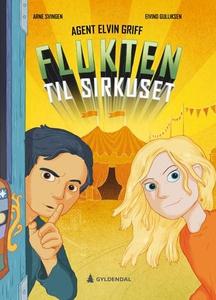 Flukten til sirkuset (ebok) av Arne Svingen