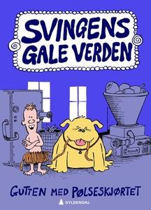 Gutten med pølseskjørtet (ebok) av Arne Sving