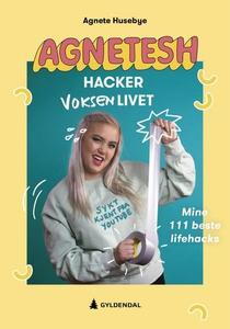 Agnetesh hacker voksenlivet (ebok) av Agnete