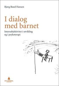I dialog med barnet (ebok) av Bjørg Røed Hans