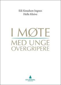 I møte med unge overgripere (ebok) av Eili Kn