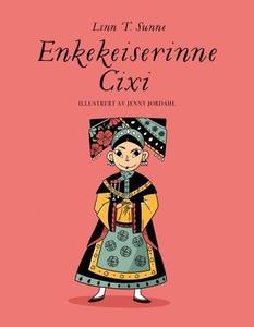 Enkekeiserinne Cixi (ebok) av Linn T. Sunne