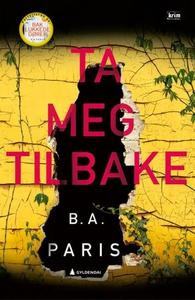 Ta meg tilbake (ebok) av B.A. Paris
