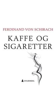 Kaffe og sigaretter (ebok) av Ferdinand von S