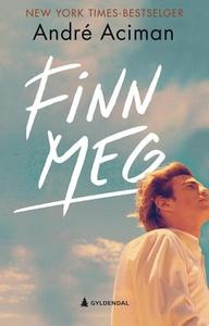 Finn meg (ebok) av André Aciman