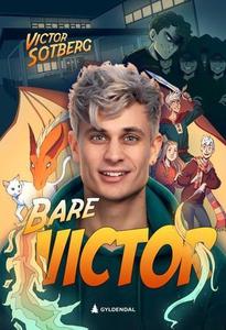 Bare Victor (ebok) av Victor Sotberg, Erik Ei