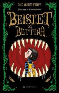 Beistet og Bettina (ebok) av Jack Meggitt-Phi