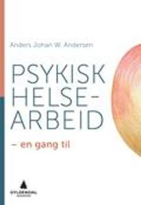 Psykisk helsearbeid (ebok) av Anders Johan W.