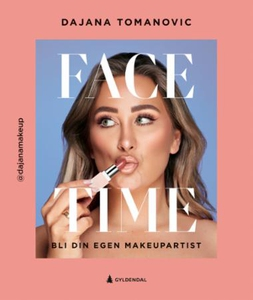 Face time (ebok) av Dajana Tomanovic