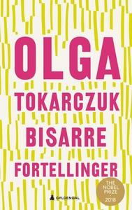 Bisarre fortellinger (ebok) av Olga Tokarczuk