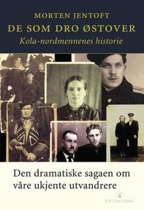 De som dro østover (ebok) av Morten Jentoft