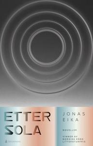 Etter sola (ebok) av Jonas Eika