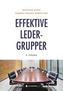 Effektive ledergrupper (ebok) av Henning Bang