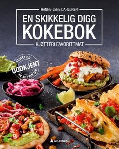 En skikkelig digg kokebok (ebok) av Hanne-Len