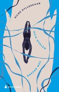 Hvis hvalen dreper meg (ebok) av Hilde Hylles