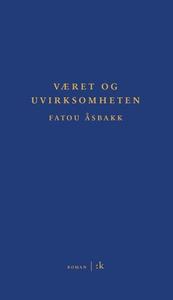 Været og uvirksomheten (ebok) av Fatou Åsbakk